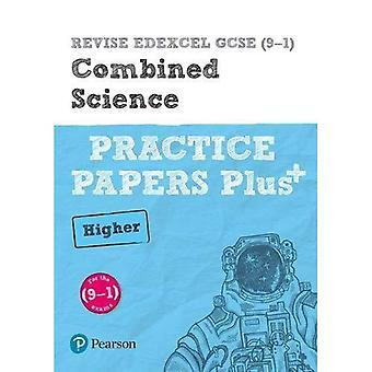 REVISE Edexcel GCSE (9-1) Combined Science Higher Practice Papers Plus: for the 2016 qualifications - Revise Edexcel GCSE Science 16