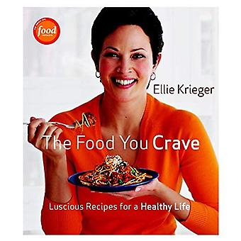 Food You Crave, The: Luscious Recipes for a Healthy Life [Illustrated]