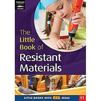 The Little Book of Resistant Materials: Little Books with Big Ideas (Little Books)