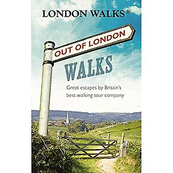 Out of London Walks: Great escapes by Britain's best walking tour company
