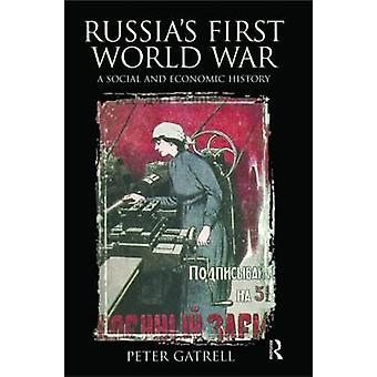 Russias First World War  A Social and Economic History by Gatrell & Peter