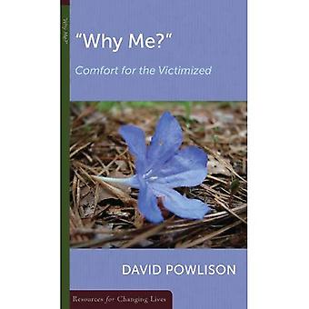 Why Me?: Comfort for the Victimized (Resources for Changing Lives)