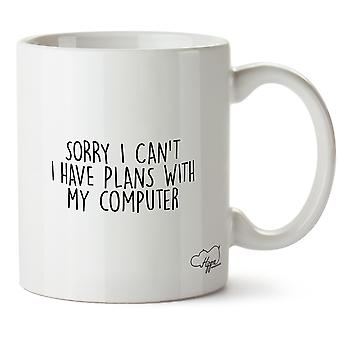 Hippowarehouse Sorry I Can't I Have Plans With My Computer Printed Mug Cup Ceramic 10oz
