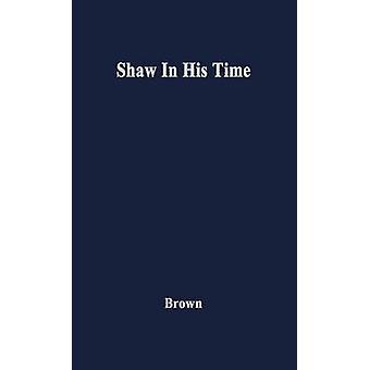 Shaw in seiner Zeit von Brown & Ivor John Carnegie