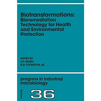 Biotransformations Bioremediation Technology for Health and Environmental Protection by Singh & V. P.
