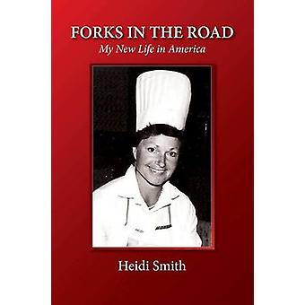 Forks in the Road by Smith & Heidi