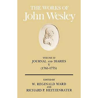 The Works of John Wesley Volume 22 Journal and Diaries V 17651775 by Heitzenrater & Richard W.