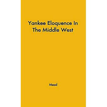 Yankee Eloquence by Mead