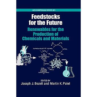 Feedstocks to the Future by Bozell & Joseph J.