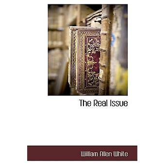 The Real Issue by White & William Allen