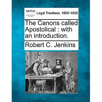 The Canons called Apostolical  with an introduction. by Jenkins & Robert C.