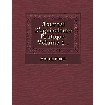 Journal DAgriculture Pratique Volume 1... by Anonymous