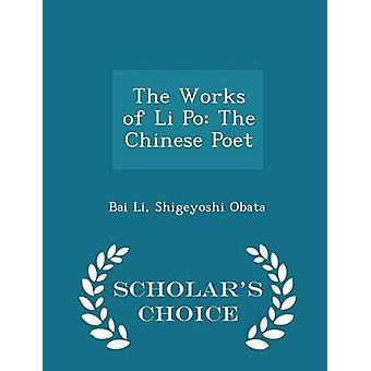 De werken van Li Po de Chinese dichter van keuze editie van de geleerden door Li & Bai