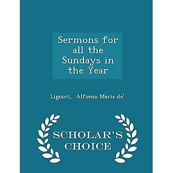 Sermons for all the Sundays in the Year  Scholars Choice Edition by Alfonso Maria de & Liguori