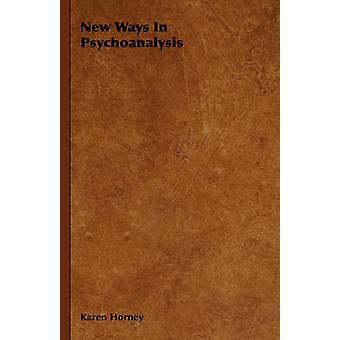 New Ways In Psychoanalysis by Horney & Karen