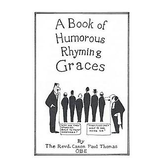 A Book of Humorous Rhyming Graces by Thomas Obe & Revd Canon Paul