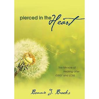 Pierced in the Heart by Brooks & Bonnie J.
