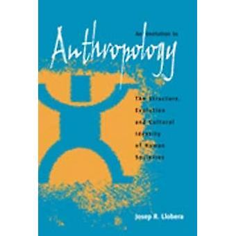 Einladung zur Anthropologie der Struktur-Entwicklung und kulturelle Identität der menschlichen Gesellschaften von Llobera & Josep R.