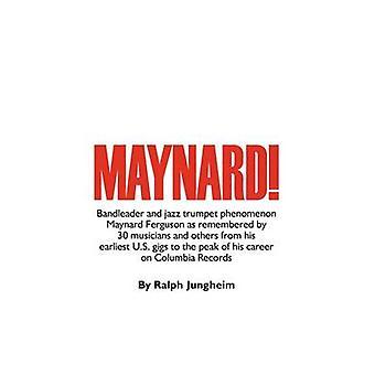 MAYNARD by Jungheim & Ralph