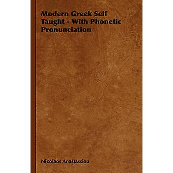 Modern Greek Self Taught  With Phonetic Pronunciation by Anastassiou & Nicolaos