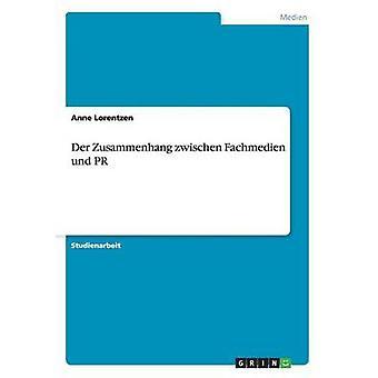 Der Zusammenhang Zwischen Fachmedien Und PR by Lorentzen & Anne