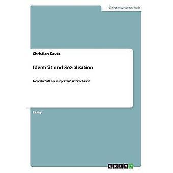 Identitt und Sozialisation by Kautz & Christian