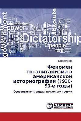 FenoHommes Totalitarizma V Amerikanskoy Istoriografii 193050E Gody by Morz Elena