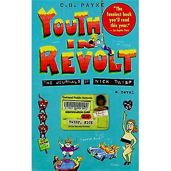 Youth in Revolt - The Journals of Nick Twisp by C.D. Payne - 978038548