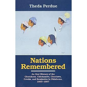 Nations Remembered - Oral History of the Cherokees - Chickasaws - Choc