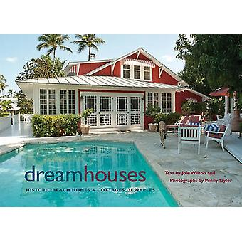 Dream Houses - Historica Beach Homes and Cottages of Naples by Joie Wi