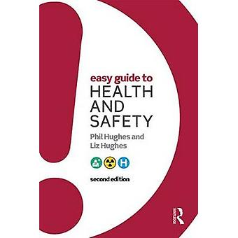 Easy Guide to Health and Safety (2nd Revised edition) by Phil Hughes