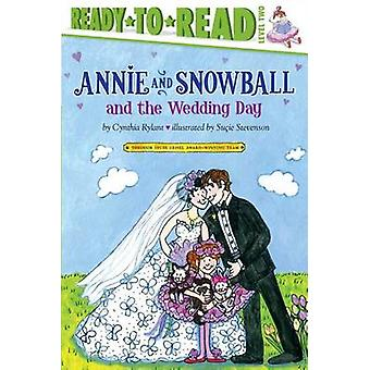Annie and Snowball and the Wedding Day by Cynthia Rylant - Sucie Stev
