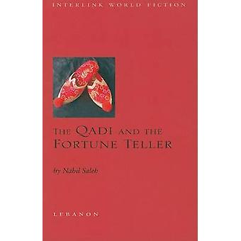 The Qadi and the Fortune Teller by Nabil A. Saleh - 9781566567145 Book