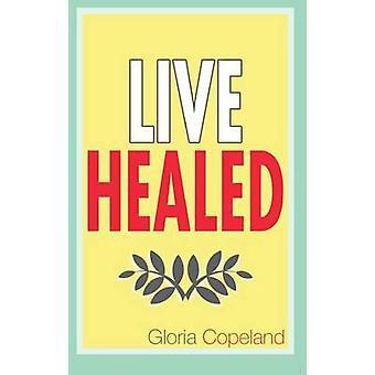 Live Healed by Gloria Copeland - 9781604630732 Book