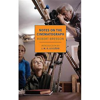 Notes on the Cinematograph by Robert Bresson - Jonathan Griffin - 978