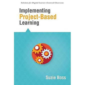 Implementing Project-Based Learning by Suzie Boss - 9781942496113 Book