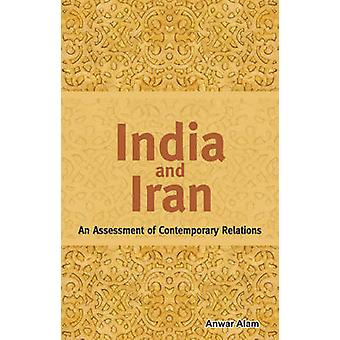 India & Iran - As Assessment of Contemporary Relations by Anwar Alam -