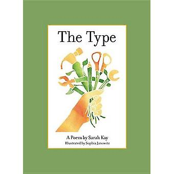 The Type by Sarah Kay - 9780316386609 Book