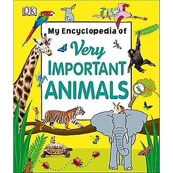 My Encyclopedia of Very Important Animals by DK - 9781465461988 Book