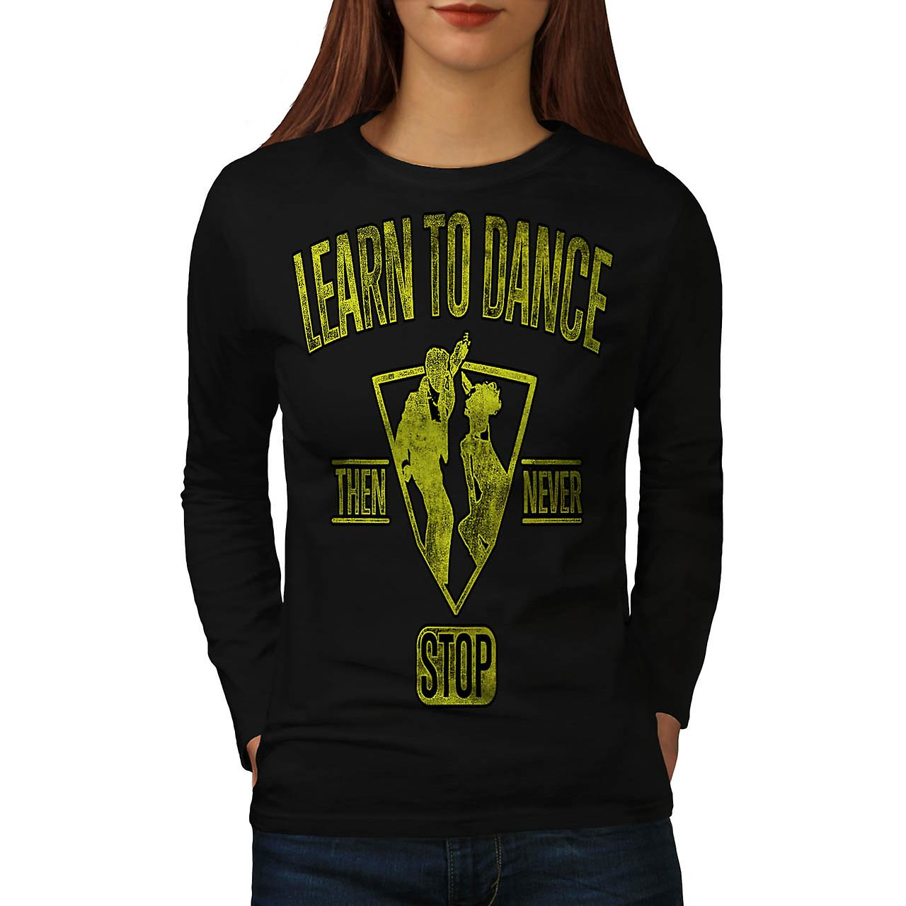 Learn To Dance Party Never Stop Women Black Long Sleeve T-shirt | Wellcoda