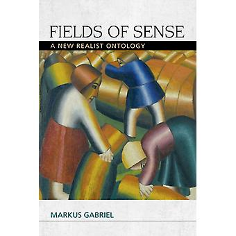 Fields of Sense: A New Realist Ontology (Speculative Realism) (Paperback) by Gabriel Markus