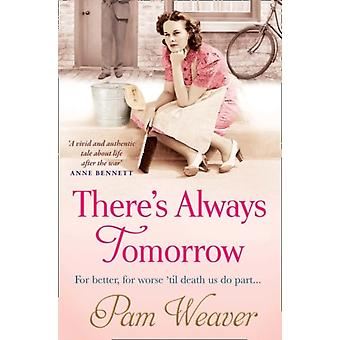 There's Always Tomorrow (Paperback) by Weaver Pam