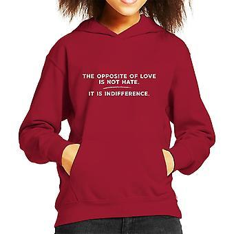 Das Gegenteil von Liebe ist nicht Hass, ist Gleichgültigkeit Elie Wiesel Zitat Kid der Kapuzen-Sweatshirt
