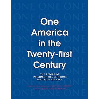 One America in the 21st Century - The Report of President Bill Clinton
