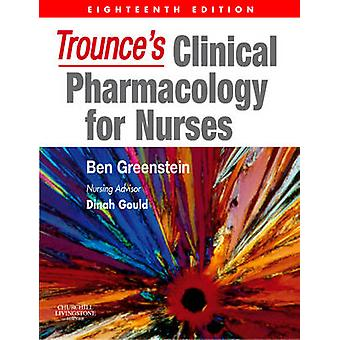 Trounce's Clinical Pharmacology for Nurses (18th Revised edition) by