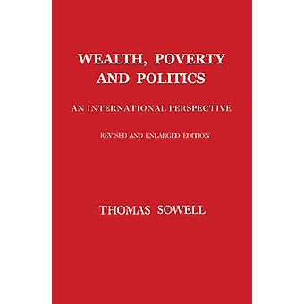 Wealth - Poverty and Politics - An International Perspective by Thomas