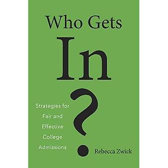 Who Gets In? - Strategies for Fair and Effective College Admissions by