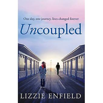 Uncoupled by Lizzie Enfield - 9780755377909 Book