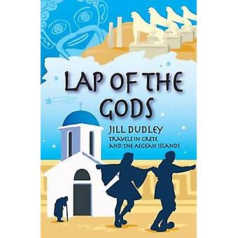 Lap of the Gods - Travels in Crete and the Aegean Islands by Jill Dudl