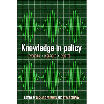 Knowledge in Policy - Embodied - Inscribed - Enacted - 9781447309994 B